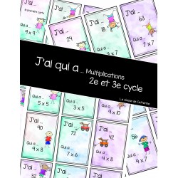 J'ai qui a ... ?  Multiplications (2e et 3e cycle)