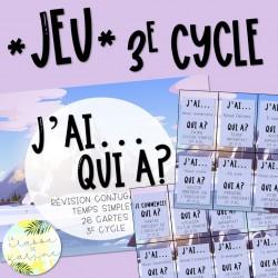 Jeu J'ai... Qui a? Temps simples - 3e cycle