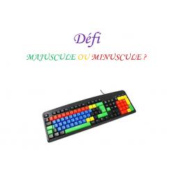 Défi / Majuscule et/ou Minuscule ?