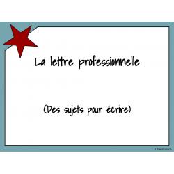 La lettre professionnelle - des sujets pour écrire