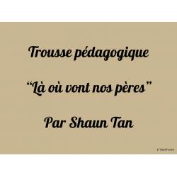 Là où vont nos pères-Shaun Tan-Trousse pédagogique