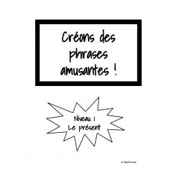 Créons des phrases amusantes! (le présent)