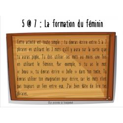 5 @ 7 : La formation du féminin