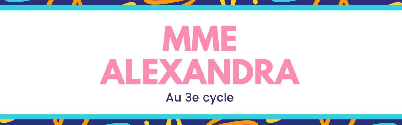 Mme Alexandra 3e cyle