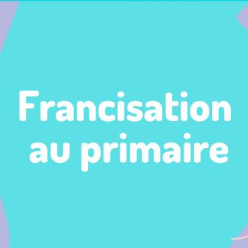 Francisation au primaire