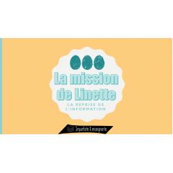 La mission de Linette - Reprise de l'information