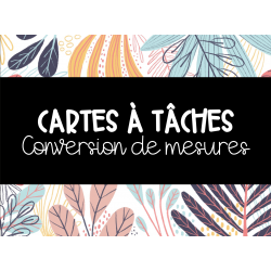 Cartes à tâches - Conversion de mesures