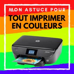 Astuce pour TOUT imprimer en couleur