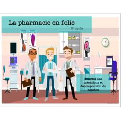 La pharmacie en folie