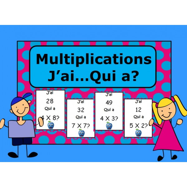 J'ai - Qui a? (multiplications)