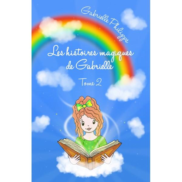 Les Histoires Magiques de Gabrielle - Tome 2