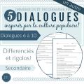 Un autre 5 dialogues (#6 à 10)