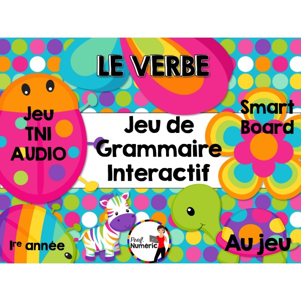 TNI - Jeu de grammaire/LE VERBE