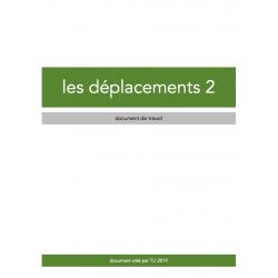 LES DÉPLACEMENTS 2 - DOCUMENT DE TRAVAIL