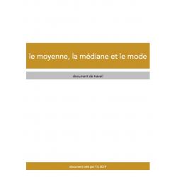 LA MOYENNE, LA MÉDIANE ET LE MODE -  D. DE TRAVAIL