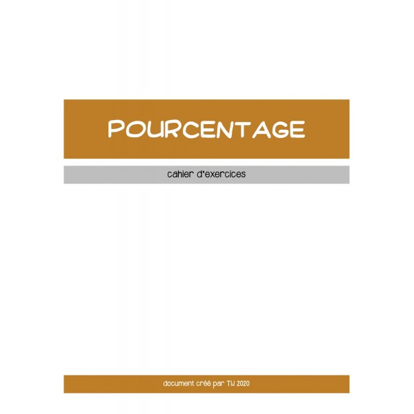 POURCENTAGE - CAHIER D'EXERCICES