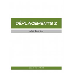 DÉPLACEMENTS 2 - CAHIER D'EXERCICES