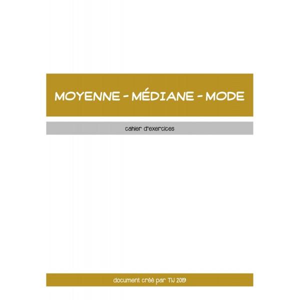 MOYENNE - MÉDIANE - MODE : CAHIER D'EXERCICES
