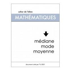 MOYENNE - MÉDIANE - MODE : CAHIER DE L'ÉLÈVE