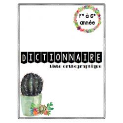 Dictionnaire orthographique - 6e année