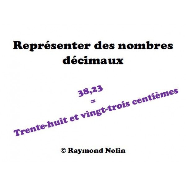 Écrire des nombres décimaux à l'aide de chiffres