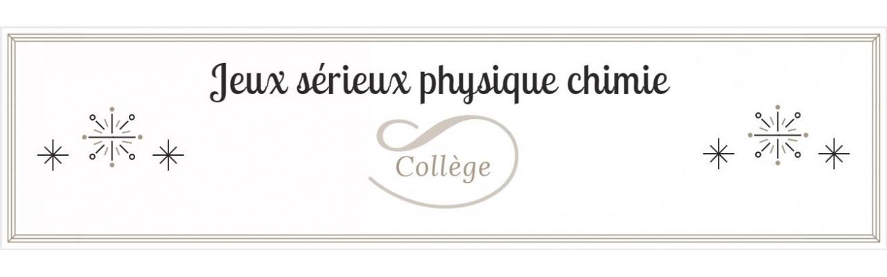 Jeux sérieux physique chimie collège