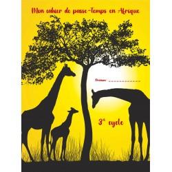 Mon cahier de passe-temps en Afrique, 3e cycle