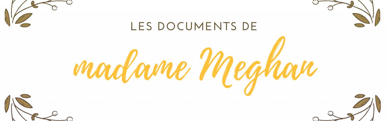 Les documents de madame Meghan
