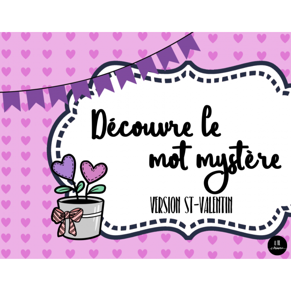 Découvre le mot mystère (version St-Valentin)
