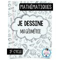 Je dessine ma géométrie (3e cycle)