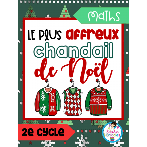 Maths-Le plus affreux chandail de Noël (2e cycle)