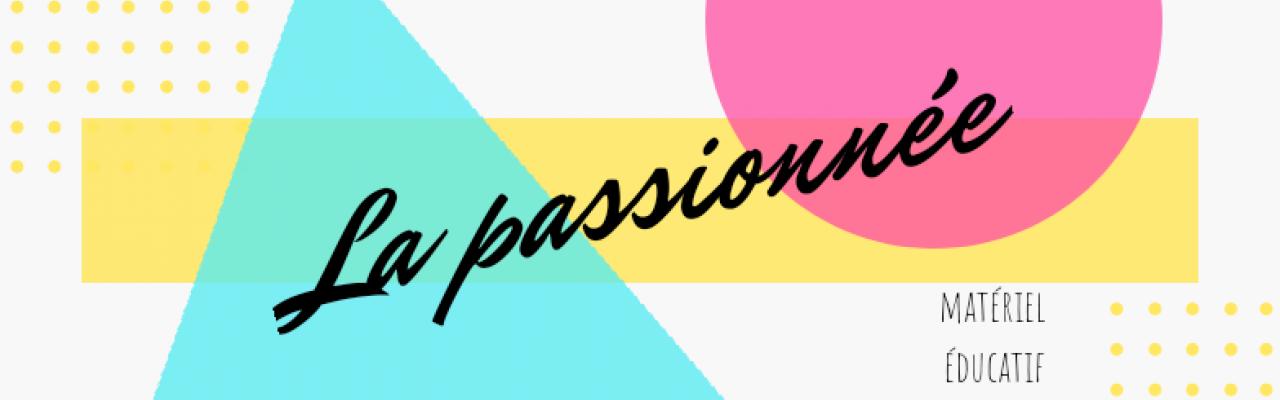 La passionnée - Matériel Éducatif