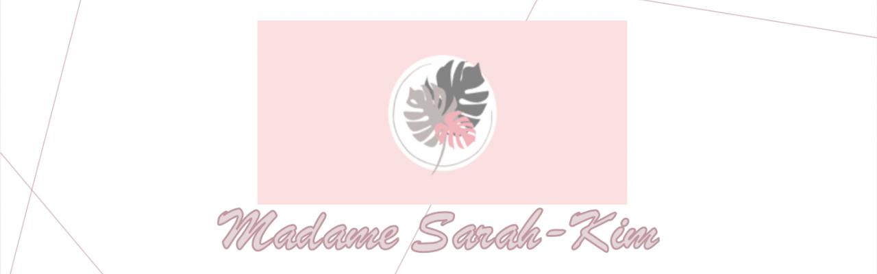 Madame Sarah-Kim
