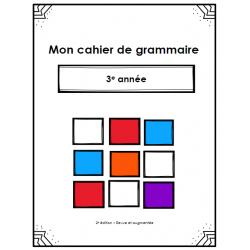 Cahier de grammaire 3e année - Revue et augmentée