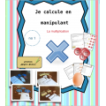 Je calcule en manipulant-la multiplication