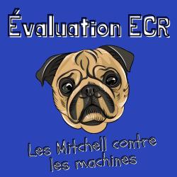 Les Mitchell contre les machines - ECR