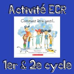 ECR - Comment être gentil? 2e et 3e année