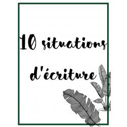 10 situations d'écriture