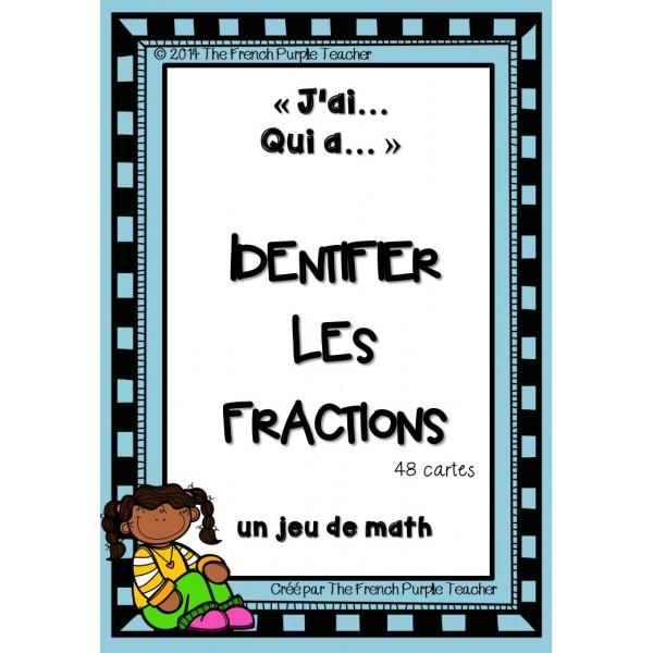 Les fractions en jeu J'ai.. Qui a?