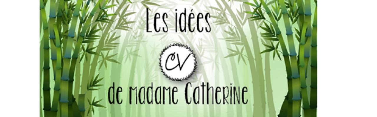 Les idées de madame Catherine
