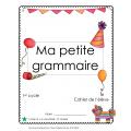 Ma petite grammaire cahier de l'élève