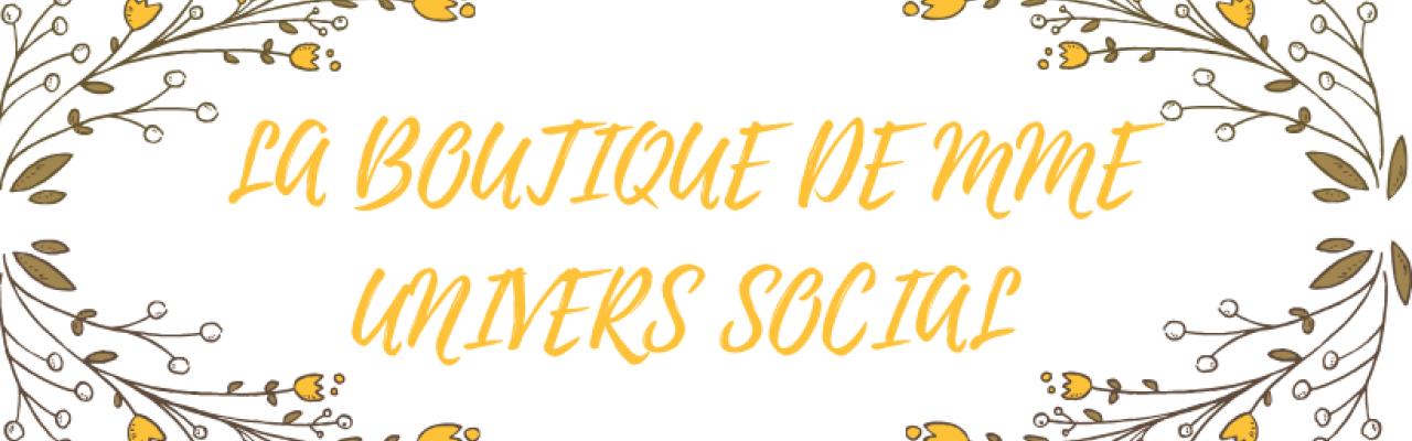 MME UNIVERS SOCIAL
