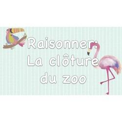 Raisonner - La clôture du zoo