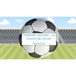 Raisonner - Le tournoi de soccer