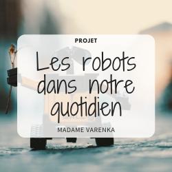 Séquence d'enseignement sur les robots!