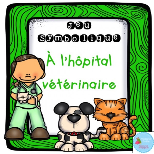 À la clinique vétérinaire {Jeu symbolique}