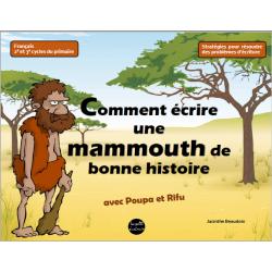 Comment écrire une mammouth de bonne histoire...
