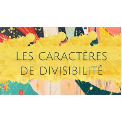 Les caractères de divisibilité