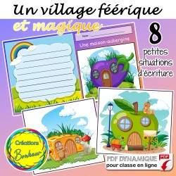Village féérique et magique - Situation d'écriture