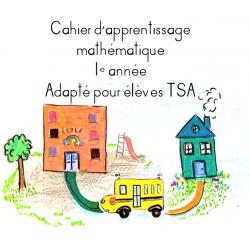 Cahier d'apprentissages math 1e année TSA